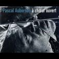 Couverture du disque «À choeur ouvert» de Pascal Auberson
