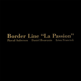 Borderline « La Passion »
